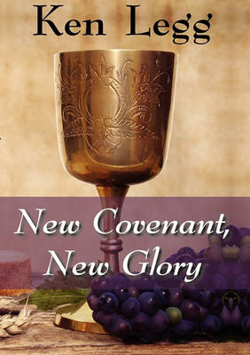 New Covenant, New Glory (Paperback)
