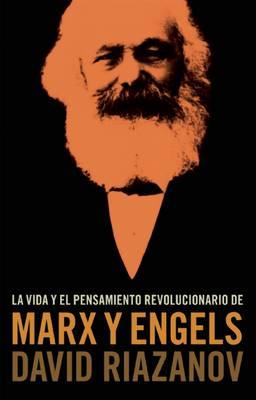 La Vida Y El Pensamiento Revolucionario De Marx Y Engels (Paperback)