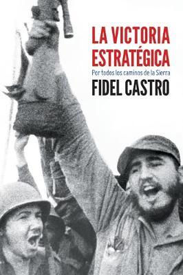La Victoria Estrategica: Por Todos Los Caminos de la Sierra (Paperback)