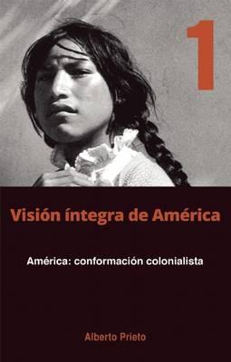America: Conformacion Coloniaslista: Vision Integra de America 1 (Paperback)