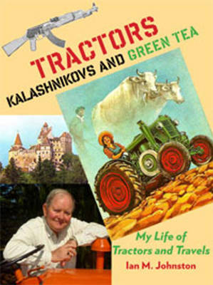 Tractors, Kalashnikovs and Green Tea (Hardback)