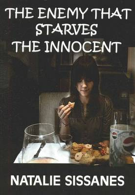 The Enemy That Starves the Innocent: Living with Anorexia (Paperback)