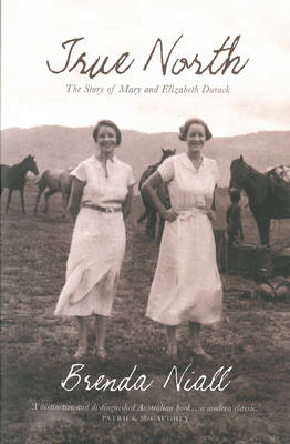 True North: The Story of Mary and Elizabeth Durack (Paperback)