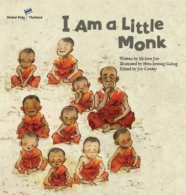 I am a Little Monk: Thailand - Global Kids Storybooks (Paperback)