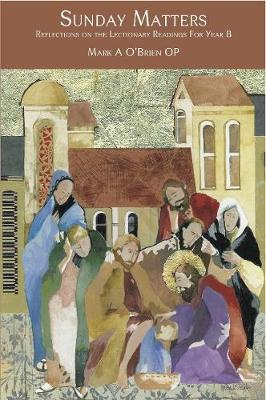 Sunday Matters: Reflections on the Lectionary Readings Year B (Paperback)