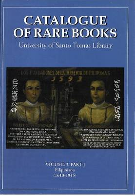 Catalogue of Rare Books Volume 3 Part 1: Filipiniana 1610-1945 (Hardback)