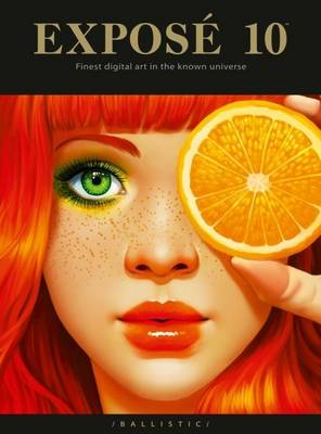 Expose 10: The Finest Digital Art in the Known Universe - Expose 10 (Hardback)
