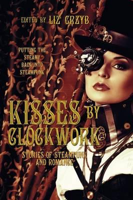 Kisses by Clockwork (Paperback)