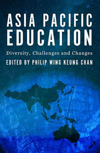 Asia-Pacific Education: Diversity, Challenges and Changes (Paperback)