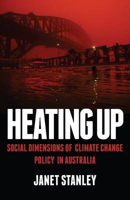 Heating Up: Social Dimensions of Climate Change Policy in Australia (Paperback)