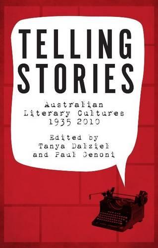 Telling Stories: Australian Literary Cultures, 1935-2010 (Paperback)