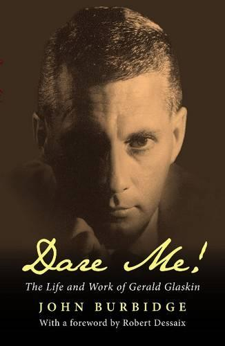 Dare Me!: The Life and Work of Gerald Glaskin (Paperback)