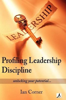 Profiling Leadership Discipline: A Short Excursion to Outstanding Leadership (Paperback)