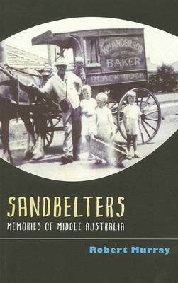 Sandbelters: Memories of Middle Australia (Paperback)