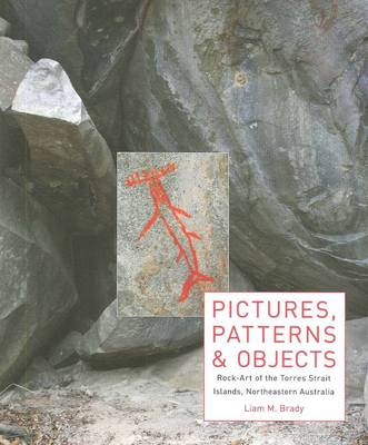 Pictures, Patterns and Objects: Rock-Art of the Torres Strait Islands, Northeastern Australia (Paperback)