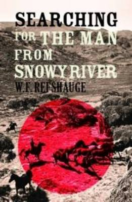 Searching for the Man from Snowy River (Paperback)