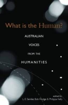 What is the Human?: Australian Voices from the Humanities (Paperback)