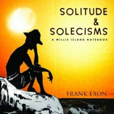 Solitude and Solecisms: A Willis Island Notebook (Paperback)