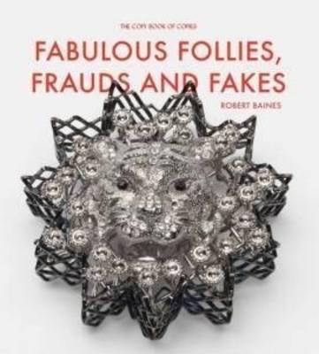Fabulous Follies, Frauds and Fakes (Hardback)