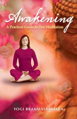 Awakening: A Practical Guide to ZEN Meditation (Paperback)