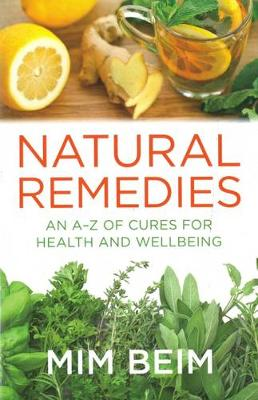 Natural Remedies: An A-Z of Cures for Health and Wellbeing (Paperback)