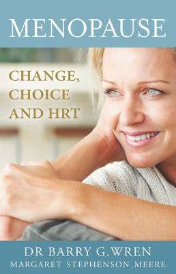 Menopause: Change, Choice and HRT (Paperback)