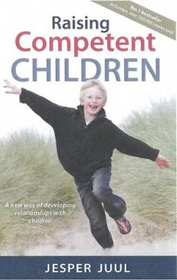 Raising Competent Children: A New Way of Developing Relationships with Children (Paperback)