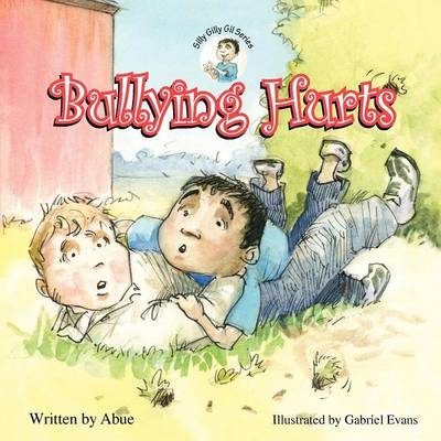 Silly Gilly Gil - Bullying Hurts (Paperback)