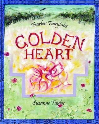 Golden Heart: Fearless Fairytales (Paperback)