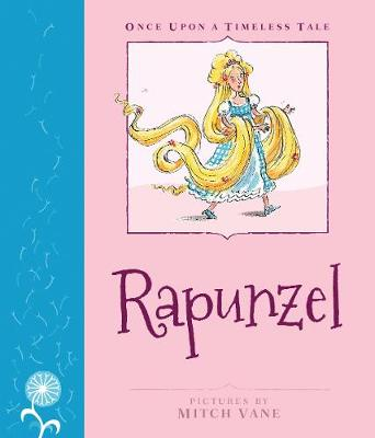 Rapunzel - Once Upon a Timeless Tale (Hardback)
