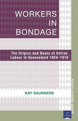 Workers in Bondage - Pacific Studies (Paperback)
