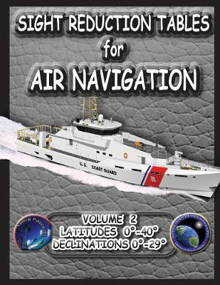 Sight Reduction Tables for Air Navigation Volume 2 (Paperback)