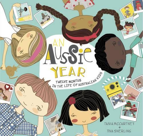 An Aussie Year: Twelve Months in the Life of Australian Kids - Kids' Year (Hardback)