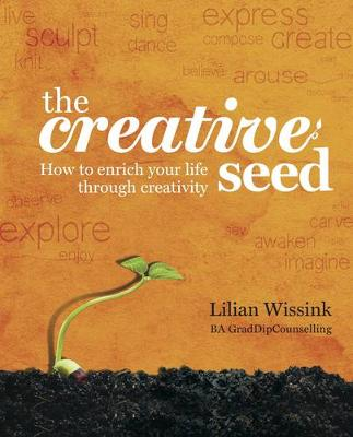 The Creative SEED: How to Enrich Your Life Through Creativity (Paperback)