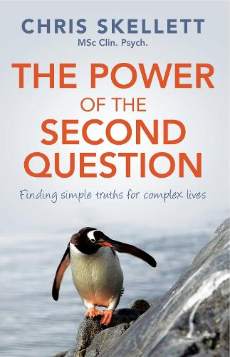 The Power of the Second Question: Finding Simple Truths for Complex Lives (Paperback)