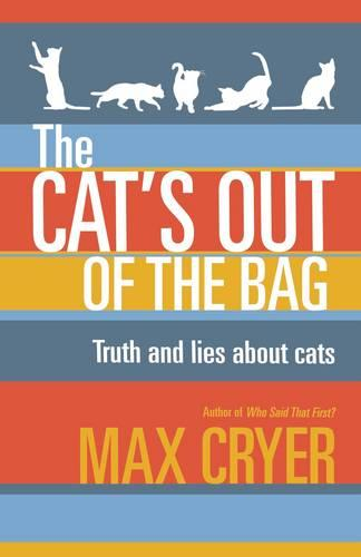 The Cat's Out of the Bag: Truth and lies about cats (Paperback)