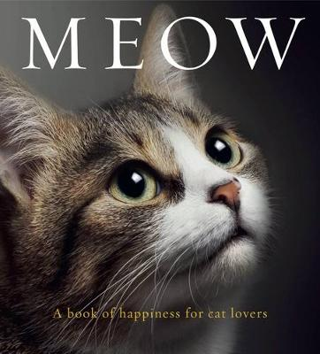 Meow: A book of happiness for cat lovers - Animal Happiness (Hardback)