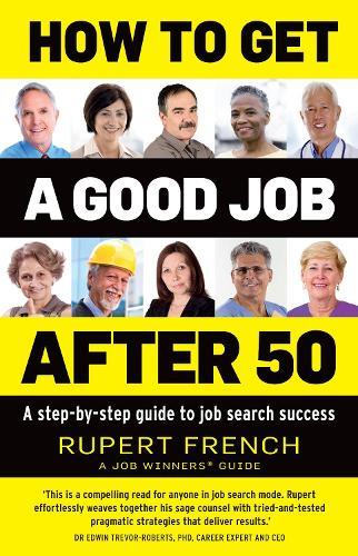 How to Get a Good Job After 50: A step-by-step guide to job search success (Paperback)