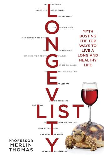 The Longevity List: Myth busting the top ways to live a long and healthy life (Paperback)