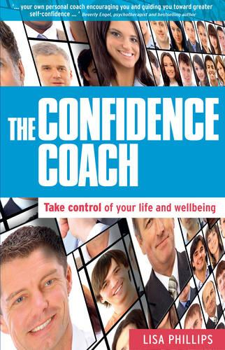 The Confidence Coach: Take Control of Your Life and Wellbeing (Paperback)