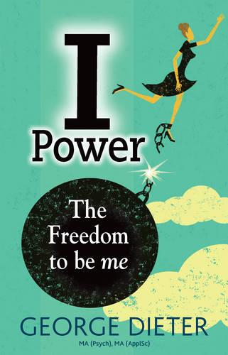 I-Power: The Freedom to Be Me (Paperback)