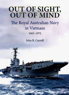 Out of Sight, Out of Mind: The Royal Australian Navy in Vietnam (Paperback)