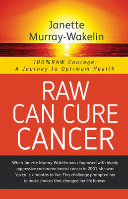 Raw Can Cure Cancer (Paperback)