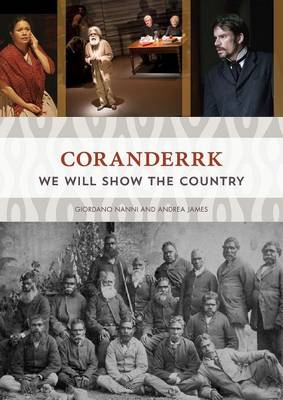 Coranderrk: We will show the country (Paperback)