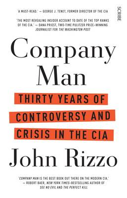 Company Man: Thirty Years Of Controversy And Crisis In The Cia (Paperback)