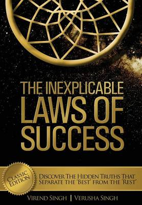 The Inexplicable Laws of Success: Discover the Hidden Truths That Separate the 'Best' from the 'Rest' (Classic Edition) (Hardback)