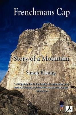 Frenchmans Cap: Story of a Mountain (Hardback)