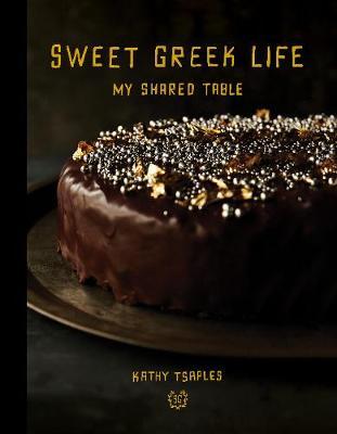 Sweet Greek Life: My Shared Table (Hardback)
