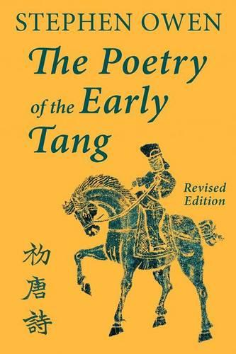 The Poetry of the Early Tang (Paperback)