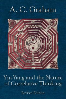Yin-Yang and the Nature of Correlative Thinking - Quirin Pinyin Updated Editions (Paperback)